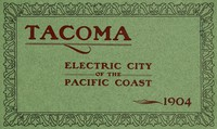 Tacoma: Electric City of the Pacific Coast, 1904