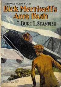 Cover of Dick Merriwell's Aëro Dash; Or, Winning Above the Clouds