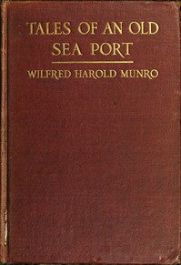 Cover of Tales of an Old Sea PortA General Sketch of the History of Bristol, Rhode Island, Including, Incidentally, an Account of the Voyages of the Norsemen, So Far as They May Have Been Connected with Narragansett Bay: and Personal Narratives of Some Notable Voyages Accomplished by Sailors from the Mount Hope Lands