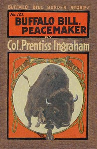 Cover of Buffalo Bill, Peacemaker; Or, On a Troublesome Trail