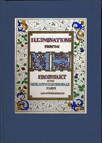 Cover of Illuminated illustrations of Froissart;Selected from the ms. in the Bibliothèque royale, Paris, and from other sources