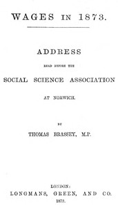 Cover of Wages in 1873: Address read before the Social Science Association at Norwich