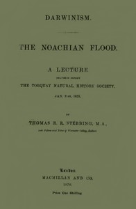Darwinism.  The Noachian Flood A lecture delivered before the Torquay Natural History Society, Jan. 31st, 1870