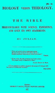 Biology versus Theology. The Bible: irreconcilable with Science, Experience, and even its own statements