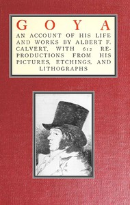 Goya, an account of his life and works