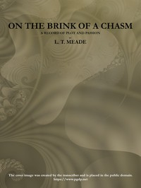 Cover of On the Brink of a Chasm: A record of plot and passion