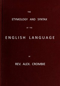 Cover of The Etymology and Syntax of the English Language Explained and Illustrated