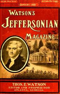 Watson's Jeffersonian Magazine, (Vol. III, No. 1), January, 1909