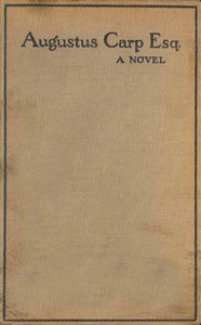 Cover of Augustus Carp, Esq., by Himself: Being the Autobiography of a Really Good Man