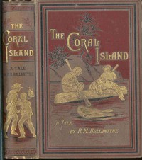 Cover of The Coral Island: A Tale of the Pacific Ocean