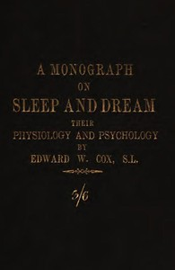 Cover of A monograph on sleep and dream: their physiology and psychology