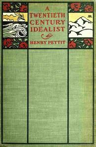 A Twentieth Century Idealist