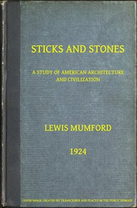 Cover of Sticks and Stones: A Study of American Architecture and Civilization