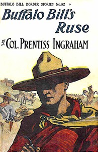 Cover of Buffalo Bill's Ruse; Or, Won by Sheer Nerve