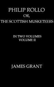 Cover of Philip Rollo; or, the Scottish Musketeers, Vol. 2 (of 2)
