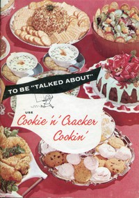 """To Be """"Talked About"""" Use Cookie 'n' Cracker Cookin'"""
