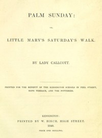Palm Sunday; or, Little Mary's Saturday's walk