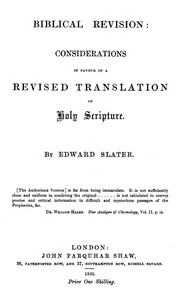 Biblical Revisionconsiderations in favour of a revised translation of Holy Scripture