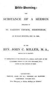 Bible-Burningthe substance of a sermon preached in St. Martin's Church, Birmingham, on Sunday evening, Dec. 10, 1848