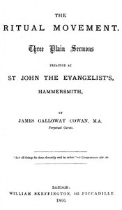 The Ritual MovementThree plain sermons preached at St. John the Evangelist's, Hammersmith