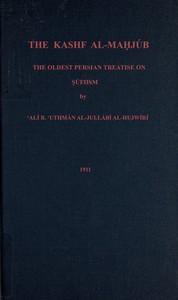 The Kashf al-mahjúb: The oldest Persian treatise on Súfiism