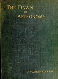 Cover of The dawn of astronomyA study of the temple-worship and mythology of the ancient Egyptians