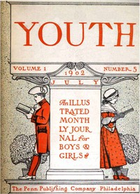 Cover of Youth, Volume 1, Number 5, July 1902An Illustrated Monthly Journal for Boys & Girls