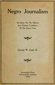 Cover of Negro Journalism: An Essay on the History and Present Conditions of the Negro Press