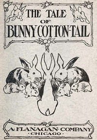 Cover of The Tale of Bunny Cotton-Tail