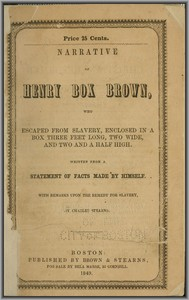 Narrative of Henry Box BrownWho Escaped from Slavery Enclosed in a Box 3 Feet Long and 2 Wide