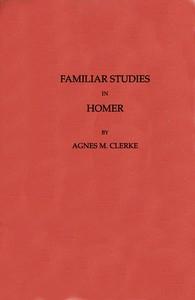 Familiar Studies in Homer