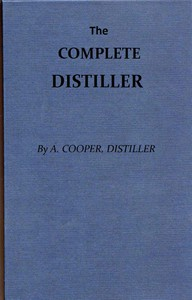Cover of The Complete Distiller Containing, I. The method of performing the various processes of distillation, with descriptions of the several instruments: the whole doctrine of fermentation: the manner of drawing spirits from malt, raisins, molasses, sugar, &c. and of rectifying them: with instructions for imitating, to the greatest perfection, both the colour and flavour of French brandies. II. The manner of distilling all kinds of simple waters from plants, flowers, &c. III. The method of making all the compound waters and rich cordials so largely imported from France and Italy; as likewise all those now made in Great Britain. To which are added, accurate descriptions of the several drugs, plants, flowers, fruits, &c. used by distillers, and instructions for chusing the best of each kind...