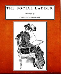 Cover of The Social LadderDrawings by Charles Dana Gibson