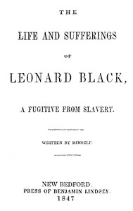 Cover of The Life and Sufferings of Leonard Black, a Fugitive from Slavery