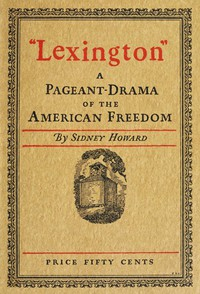 """Cover of """"Lexington"""": A Pageant-Drama of the American Freedom"""