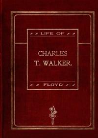 "Life of Charles T. Walker, D.D.(""The Black Spurgeon"") Pastor Mt. Olivet Baptist Church, New York City"