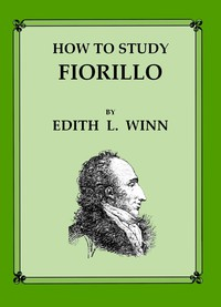 Cover of How to Study Fiorillo A detailed, descriptive analysis of how to practice these studies, based upon the best teachings of representative, modern violin playing