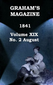 Cover of Graham's Magazine, Vol. XIX, No. 2, August 1841