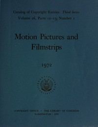 Cover of Motion Pictures and Filmstrips, 1972: Catalog of Copyright Entries Third Series Volume 26, Parts 12-13