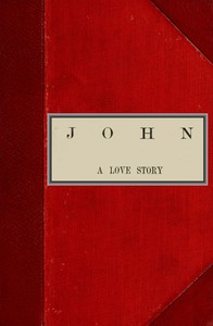Cover of John, A Love Story; vol. 1 of 2
