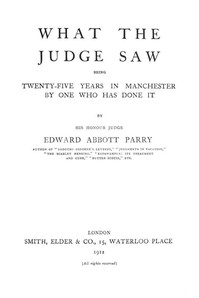 Cover of What the Judge Saw: Being Twenty-Five Years in Manchester by One Who Has Done It