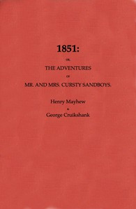 Cover of 1851; Or, The adventures of Mr. and Mrs. Sandboys and family, who came up to London to enjoy themselves, and to see the Great Exhibition.