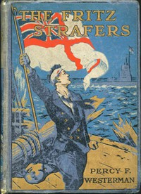 Cover of The Fritz Strafers: A Story of the Great War