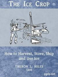 Cover of The Ice Crop: How to Harvest, Store, Ship and Use Ice
