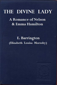 The Divine Lady: A Romance of Nelson and Emma Hamilton