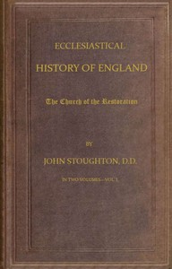 Cover of Ecclesiastical History of England, The Church of the Restoration, Vol. 1 of 2
