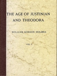 The Age of Justinian and Theodora: A History of the Sixth Century A.D., Volume 1.