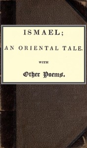Cover of Ismael; an oriental tale. With other poems