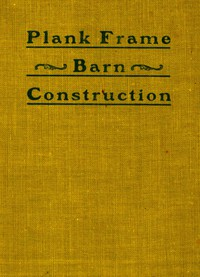 Cover of Plank Frame Barn Construction
