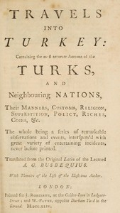 Cover of Travels into TurkeyContaining the most accurate account of the Turks, and neighbouring nations, their manners, customs, religion, superstition, policy, riches, coins, &c.